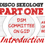 Part I – The Rise and Fall of #DiscoSexology: Dr. Zucker, CAMH, & Conversion Therapy