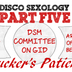 Part V, Interview With Zucker's Patient – The Rise and Fall of #DiscoSexology: Dr. Zucker, CAMH, & Conversion Therapy