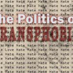 The Politics of Transphobia